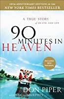 90 Minutes in Heaven: A True Story of Death & Life 10th Anniversary