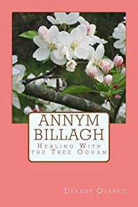 Annym Billagh: Healing With The Tree Ogham