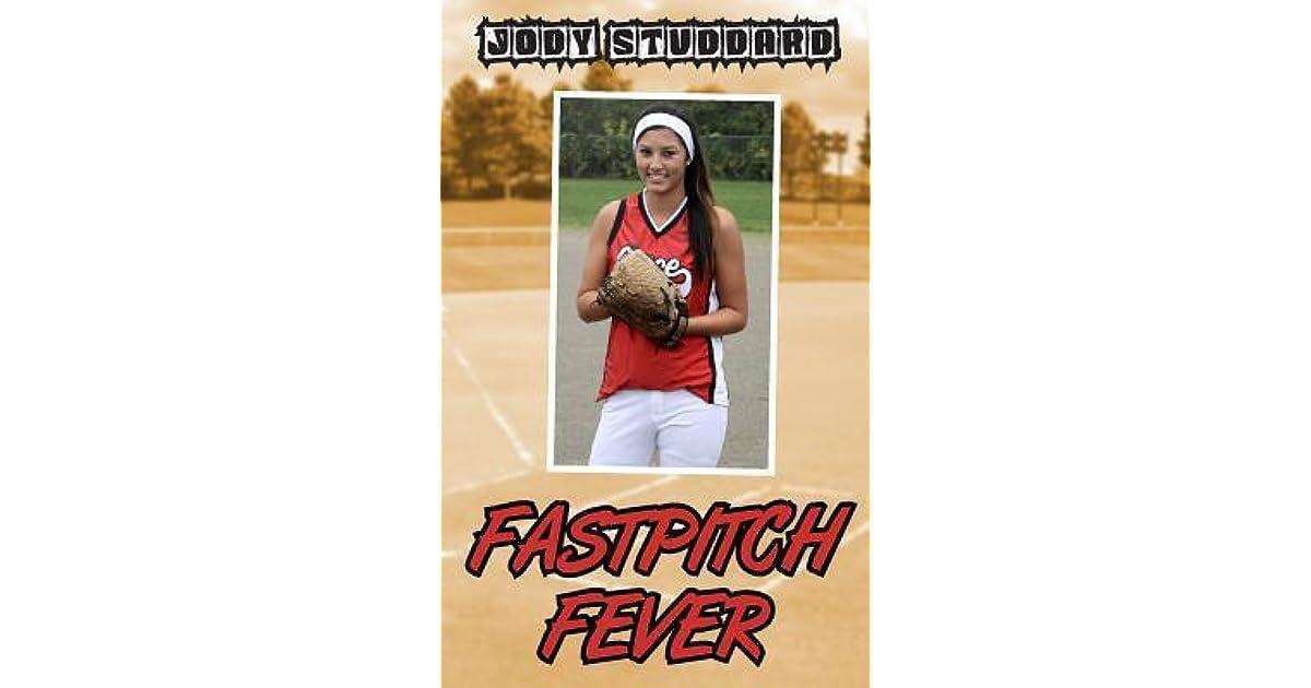 Fastpitch Fever By Jody Studdard