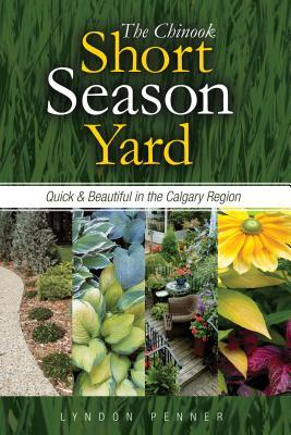 The Chinook Short Season Yard: Quick and Beautiful in the Calgary Region