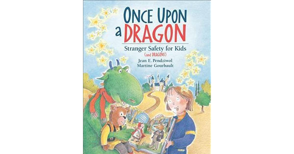 Stranger Safety for Kids and Dragons Once Upon a Dragon