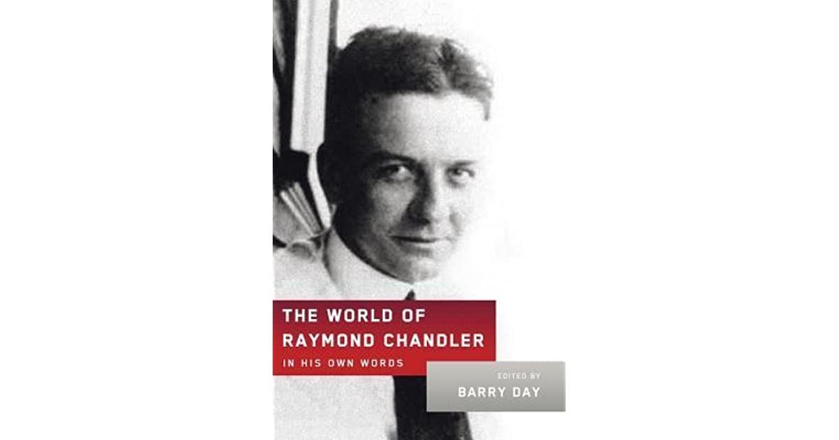 The world of raymond chandler in his own words by raymond chandler fandeluxe Image collections