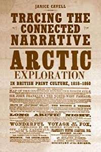 Tracing the Connected Narrative: Arctic Exploration in British Print Culture, 1818-1860