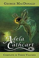 Adela Cathcart (Complete in Three Volumes)