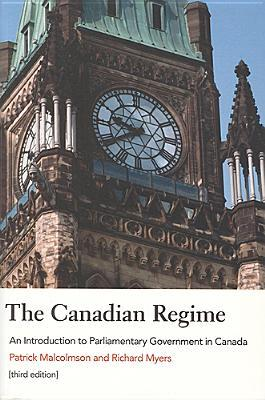 Fourth Edition The Canadian Regime An Introduction to Parliamentary Government in Canada