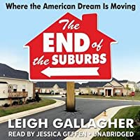 The End the Suburbs: Where the American Dream Is Moving