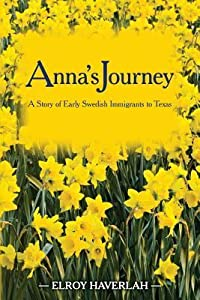 Anna's Journey: A Tale of Early Swedish Immigrants to Texas