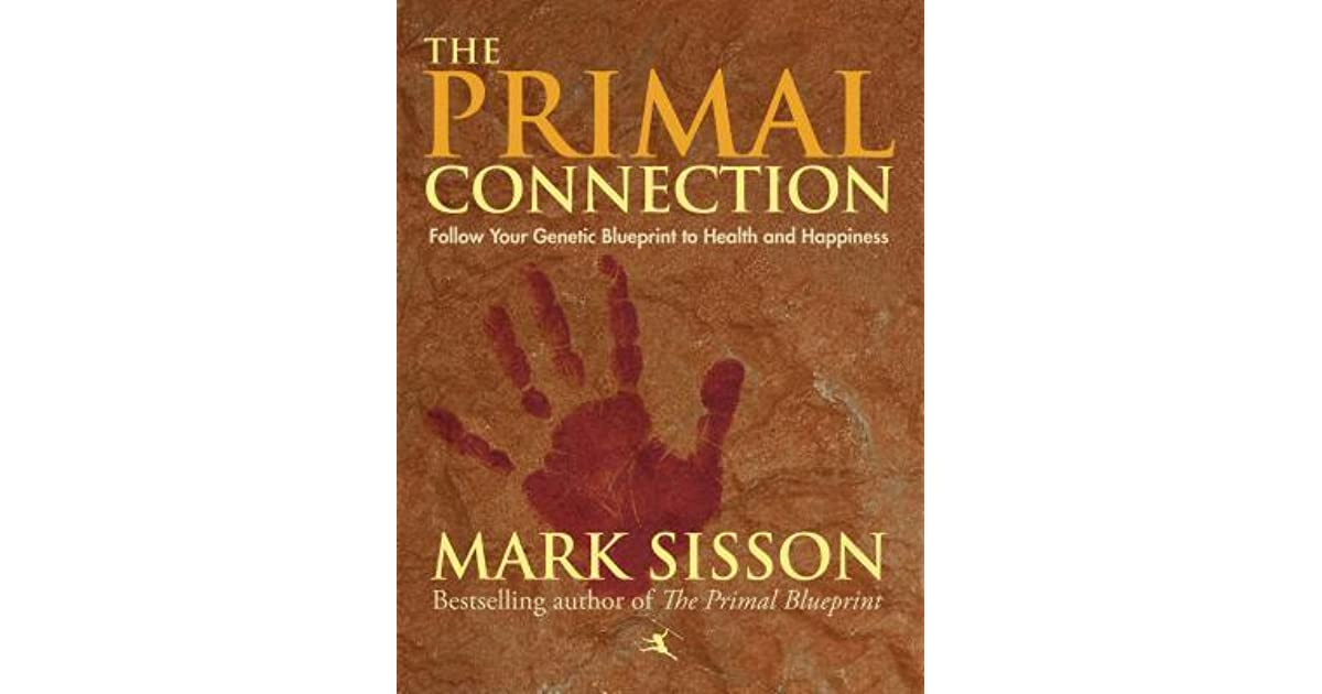 The primal connection follow your genetic blueprint to health and the primal connection follow your genetic blueprint to health and happiness by mark sisson malvernweather