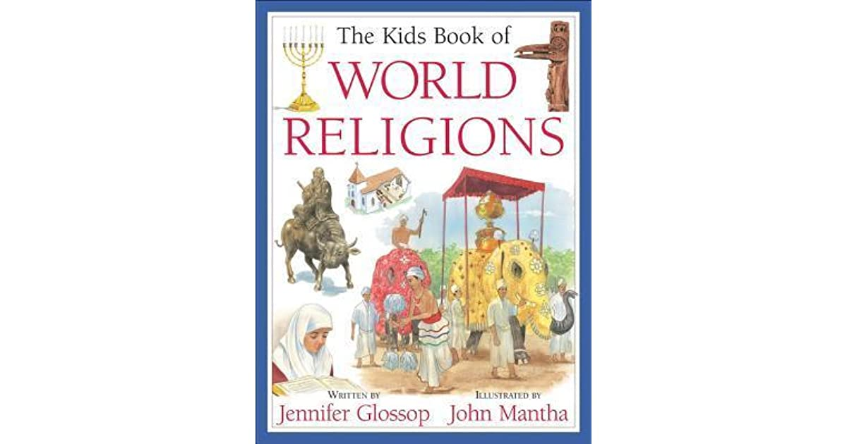The Kids Book Of World Religions By Jennifer Glossop - World religions for kids