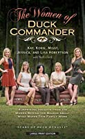 The Women of Duck Commander: Suprising Insights from the Women Behind the Beard about What Makes This Family Work
