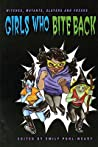 Girls Who Bite Back: Witches, Mutants, Slayers and Freaks