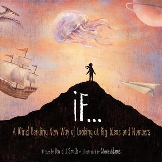 If: A Mind-Bending New Way of Looking at Big Ideas and Numbers
