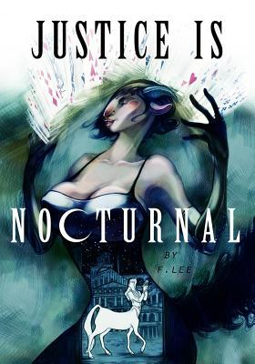 Justice Is Nocturnal