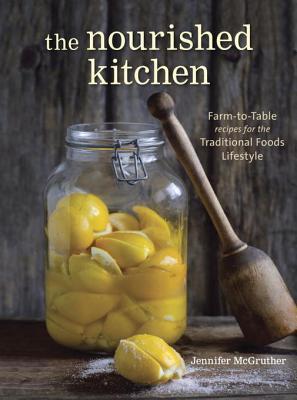 The Nourished Kitchen by Jennifer McGrunther