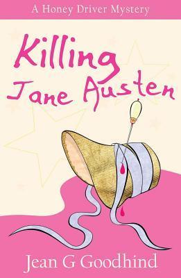 Killing Jane Austen (Honey Driver Mystery, #4)