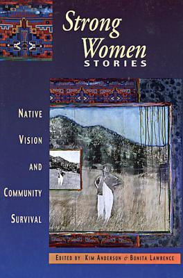 Strong Women Stories: Native Vision and Community Survival