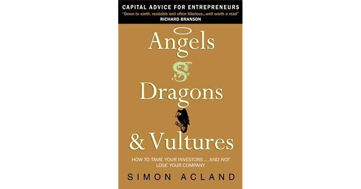angels dragons and vultures how to tame the investors and not lose your company