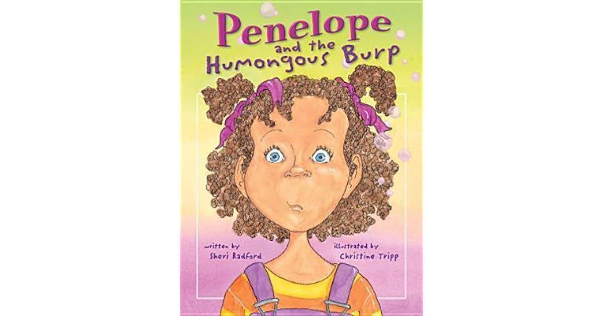 penelope and the humongous burp by sheri radford reviews discussion bookclubs lists