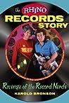 The Rhino Records Story by Harold Bronson