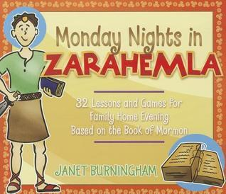 Monday Nights in Zarahemla: 32 Lessons and Games for Fhe Based on the Book of Mormon