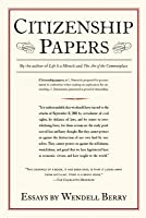 citizenship papers by wendell berry citizenship papers essays