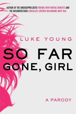 So Far Gone, Girl: A Parody  pdf