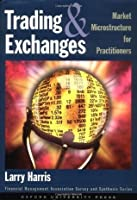 Trading and Exchanges: Market Microstructure for Practitioners (Financial Management Association Survey and Synthesis Series)
