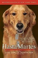 Hasta Martes: Un Guerrero Herido y el Golden Retriever Que Lo Salvó