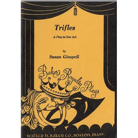 an in depth analysis of the one act play trifles by susan glaspell Setting in trifles introduction setting is as instrumental to the meaning of a piece of literature by deeply affecting its consequences, as.