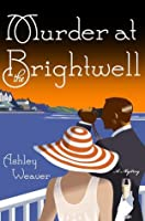 Murder at the Brightwell (Amory Ames Mystery #1)