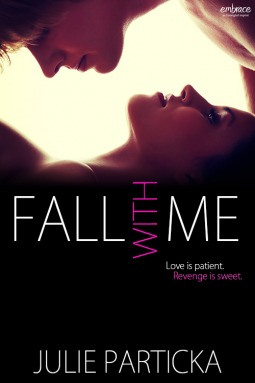 Fall with Me by Julie Particka