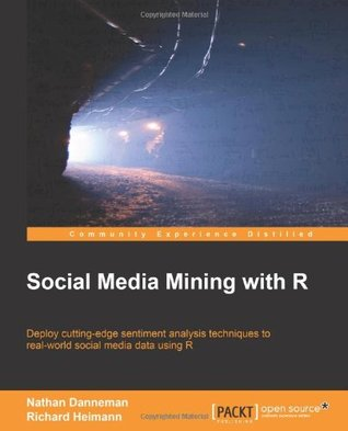 Social Media Mining with R by Nathan Danneman