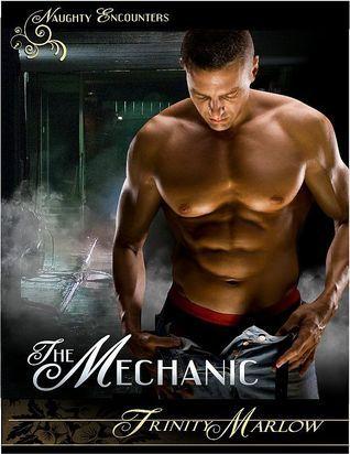 The Mechanic  by  Trinity Marlow