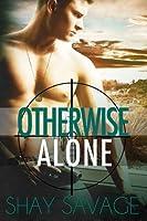 Otherwise Alone (Evan Arden, #1)
