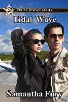 Tidal Wave Street Justice Book Two