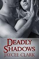 Deadly Shadows (Deadly, #1)