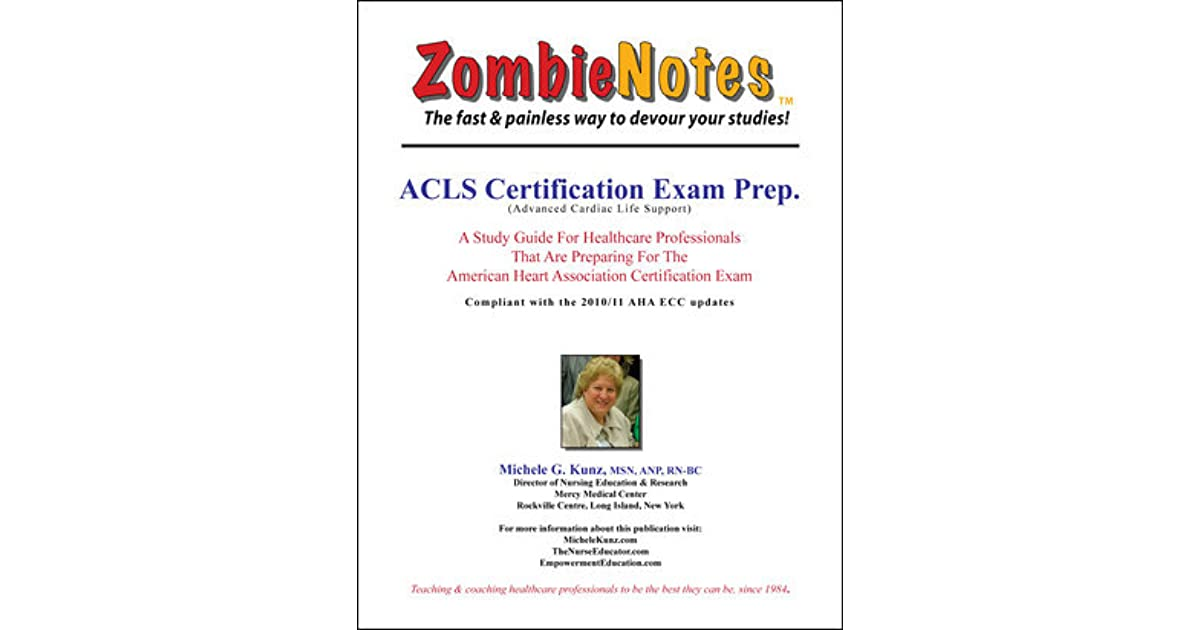 Zombie Notes Acls Certification Exam Prep By Michele G Kunz