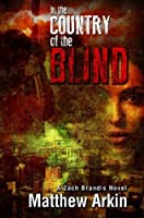 In the Country of the Blind (A Zach Brandis Mystery)