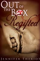 Out of the Box Regifted (Out of the Box, #2)