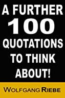 A Further 100 Quotations to Think About