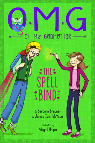 The Spell Bind (Oh My Godmother, #3)