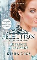 La sélection histoires secrètes: Le prince et Le garde (La sélection, #0.5, 2.5)