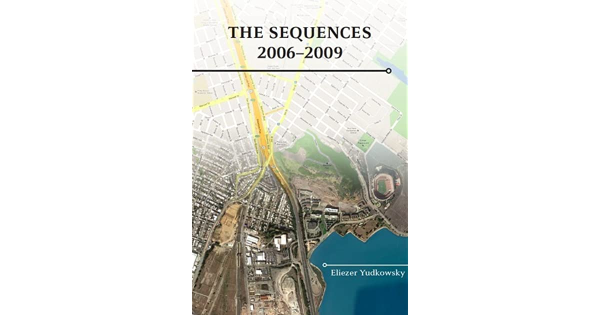The Less Wrong Sequences by Eliezer Yudkowsky