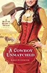 A Cowboy Unmatched  (Archer Brothers, #2.5)