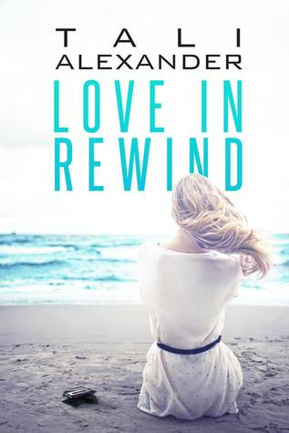 Love in Rewind (Love in Rewind, #1)