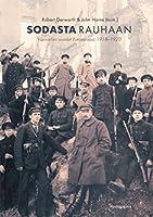 Sodasta rauhaan: väkivallan vuodet Euroopassa 1918-1923