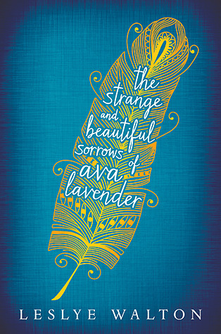 The Strange and Beautiful Sorrows of Ava Lavender by Leslye Walton