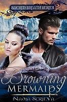 Drowning Mermaids (Sacred Breath, #1)
