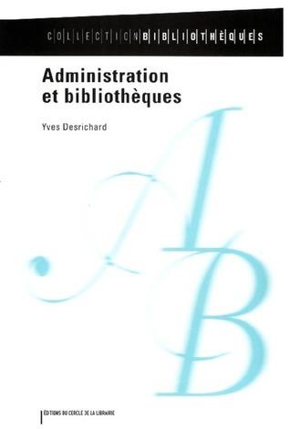 Administration et Bibliothèques Yves Desrichard