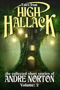 Tales from High Hallack, Volume 2: the collected short stories of Andre Norton